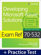 Exam Ref 70-532 Developing Microsoft Azure Solutions with Practice Test, 2nd Edition
