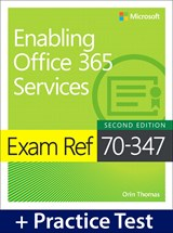 Exam Ref 70-347 Enabling Office 365 Services with Practice Test, 2nd Edition