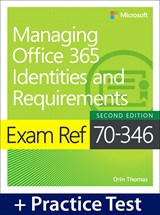 Exam Ref 70-346 Managing Office 365 Identities and Requirements with Practice Test, 2nd Edition