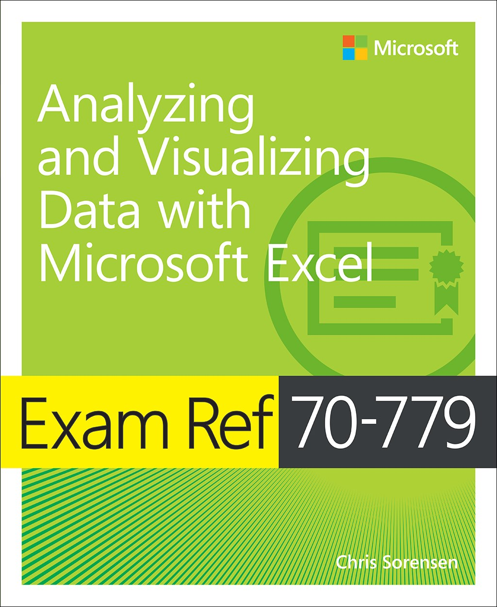Exam Ref 70-779 Analyzing and Visualizing Data by Using Microsoft Excel
